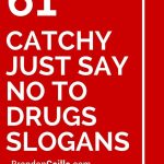 151 Catchy Just Say No To Drugs Slogans | School Counseling Ideas – Free Printable Drug Free Pledge Cards