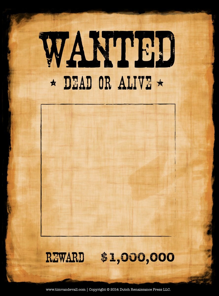 Another High Caliber Wanted Poster Template. Reprinted In Shades Of - Free Printable Wanted Poster Invitations