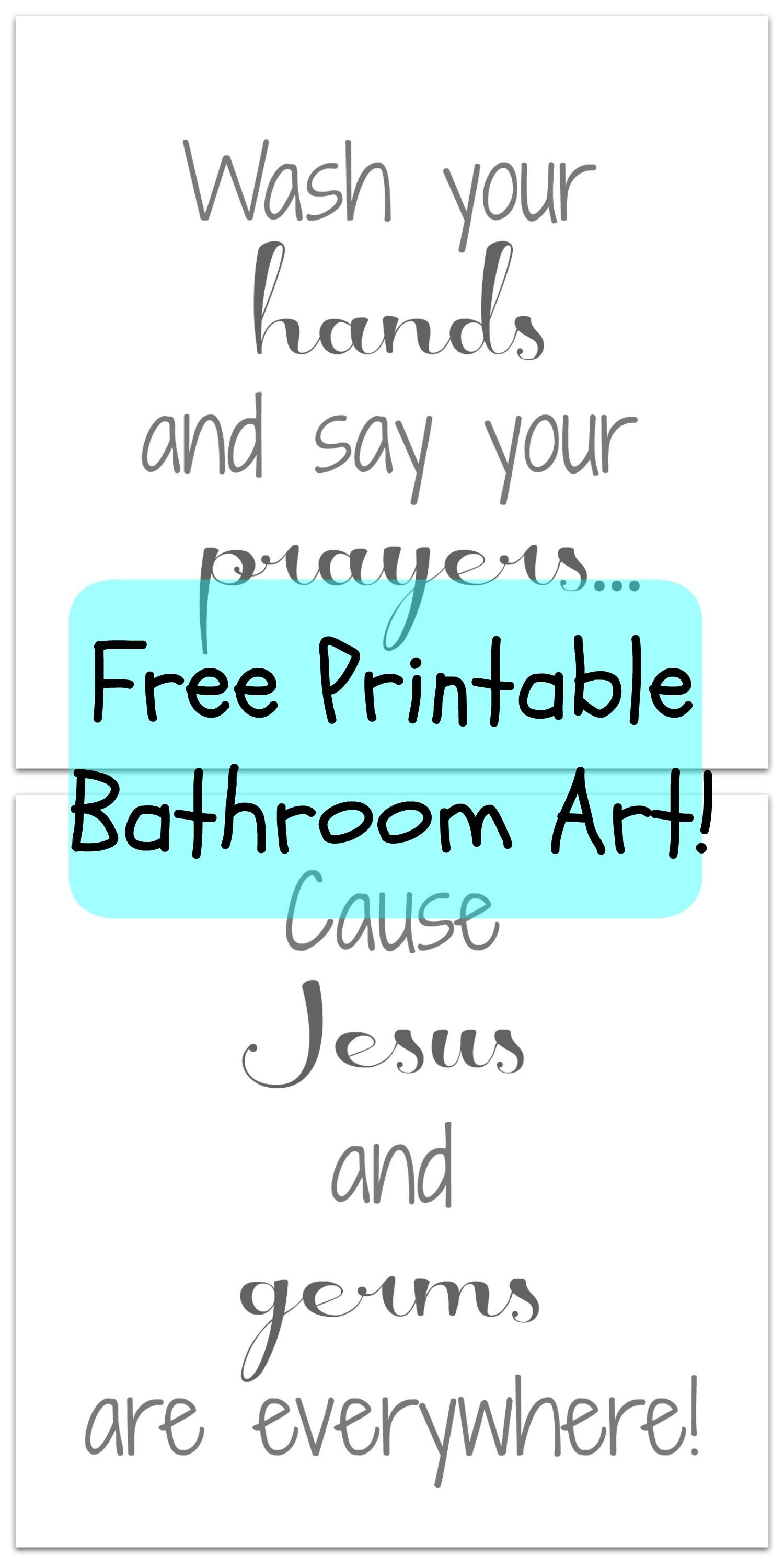 """Bathroom Printable: How Cute Is This Saying!? I Love It. """"wash Your - Free Wash Your Hands Signs Printable"""