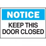 Brady 10 In. X 14 In. Plastic Notice Keep This Door Closed Osha   Osha Signs Free Printable