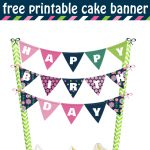Cheerful And Bright Happy Birthday Cake Banner Free Printable   Free Printable Pictures Of Birthday Cakes