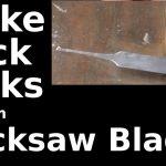 Fast Hacks #21   Make Lock Picks From Hack Saw Blades   Youtube   Free Printable Lock Pick Templates