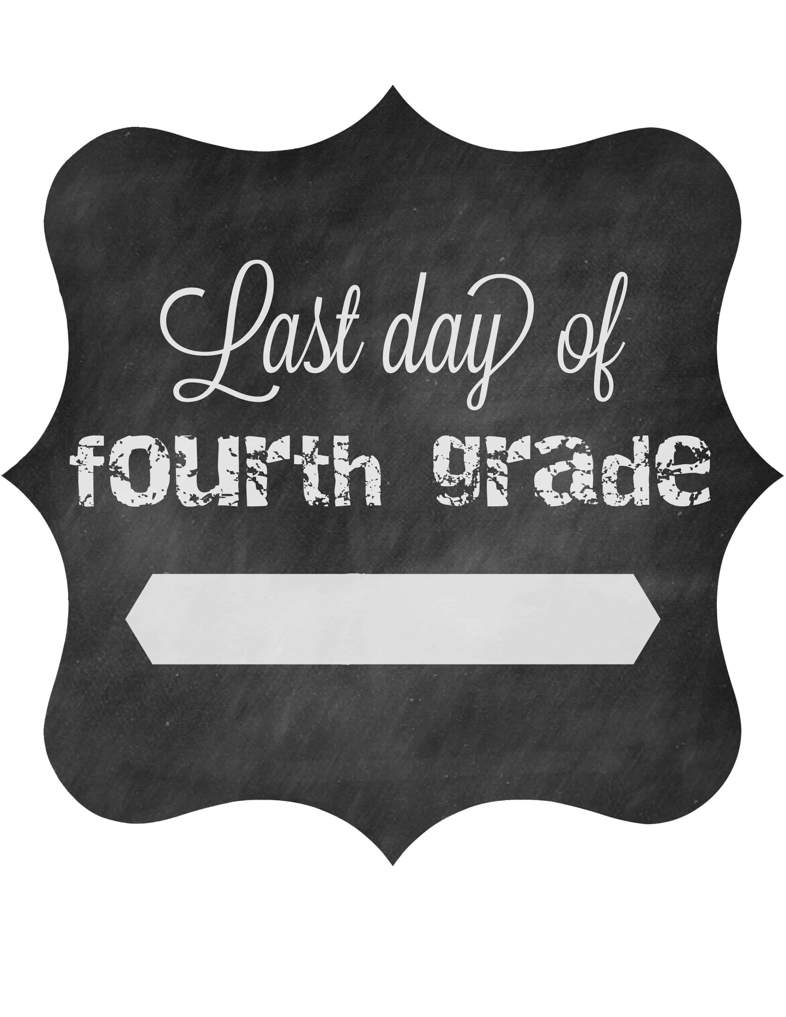 Free Printable Last Day Of School Signs • The Pinning Mama - First Day Of Fourth Grade Free Printable