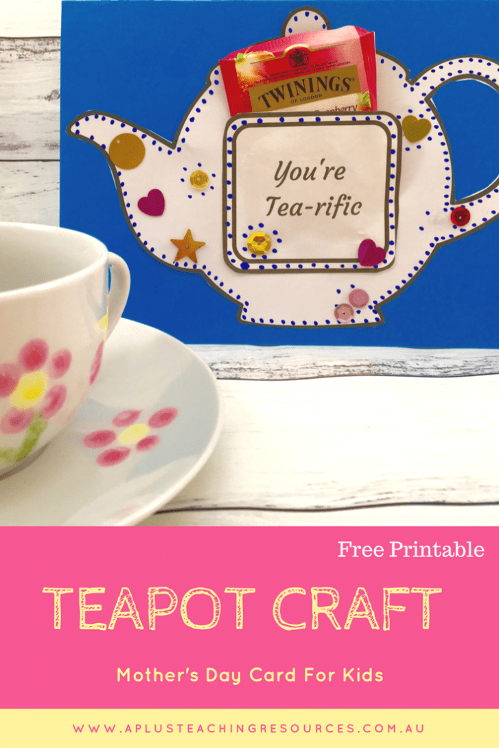 Mothers Day Teapot Card {Free Template} A Plus Teaching Resources - Free Teapot Printable