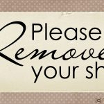 Printable} Please Remove Your Shoes Sign - The Organised Housewife - Free Printable Remove Your Shoes Sign