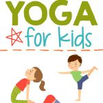 Yoga For Kids + Free Printable ⋆ Parenting Chaos   Free Printable Yoga Poses