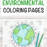 20+ Earth Day And Environmental Coloring Pages   The Artisan Life   Earth Coloring Pages Free Printable