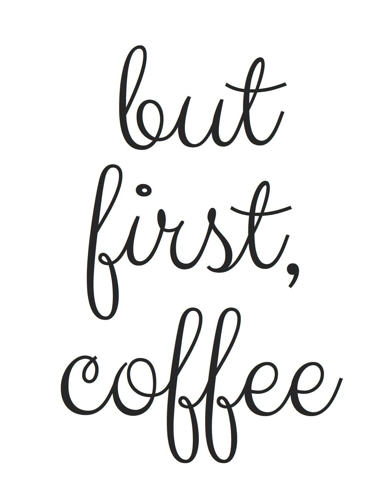 Free Printable! But First, Coffee | Random Fun Things | Coffee - Free Coffee Printable Art