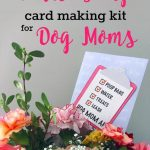 Free Printable Dog Mom Mother's Day Card Making Kits | Diy Recipes   Free Printable Mothers Day Card From Dog