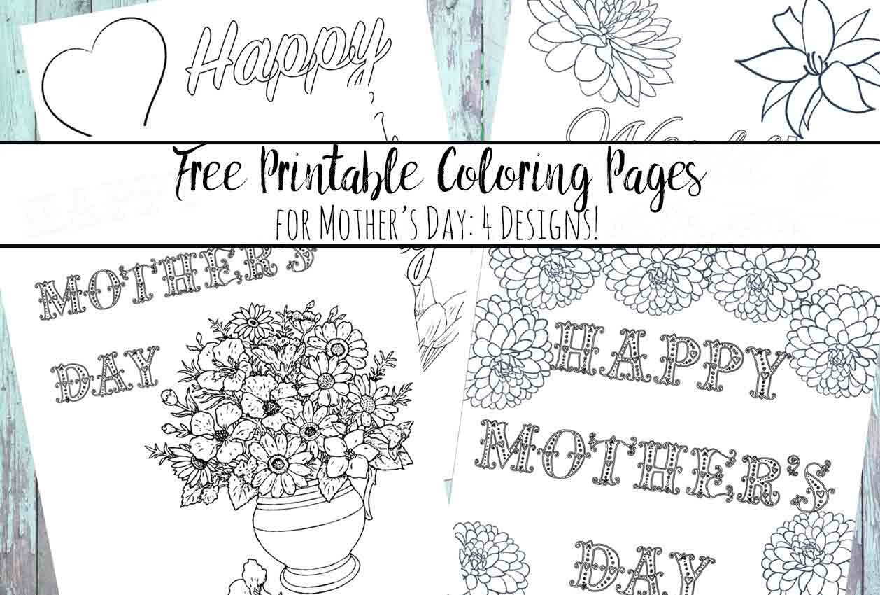 Free Printable Mother's Day Coloring Pages: 4 Designs - Free Printable Mothers Day Cards To Color
