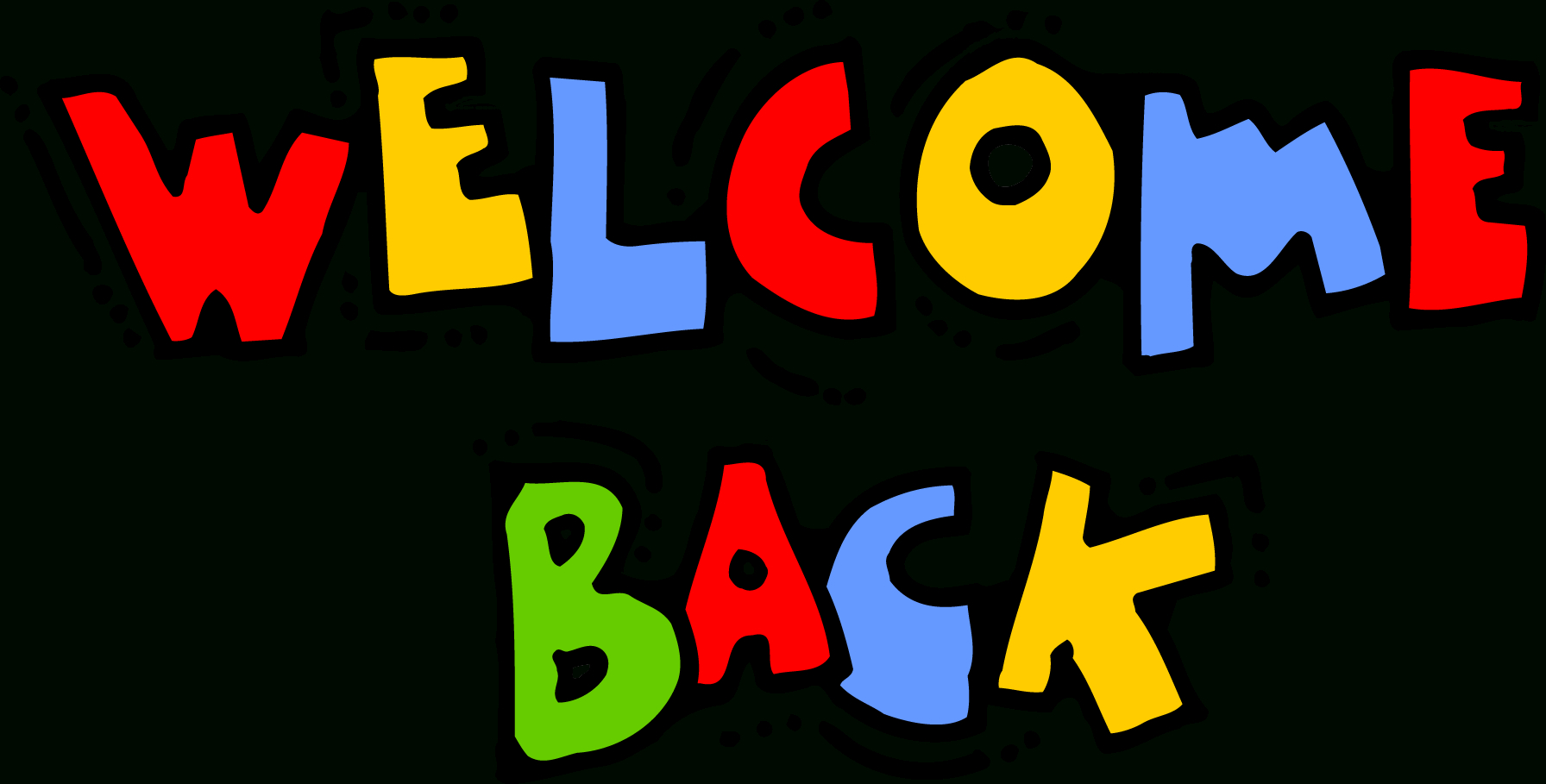 Free Printable Welcome Back Sign | Free Download Best Free Printable - Free Printable Welcome Back Signs For Work