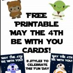 Free Star Wars Cards For May The 4Th Be With You | May The Force Be   May The Force Be With You Free Printable