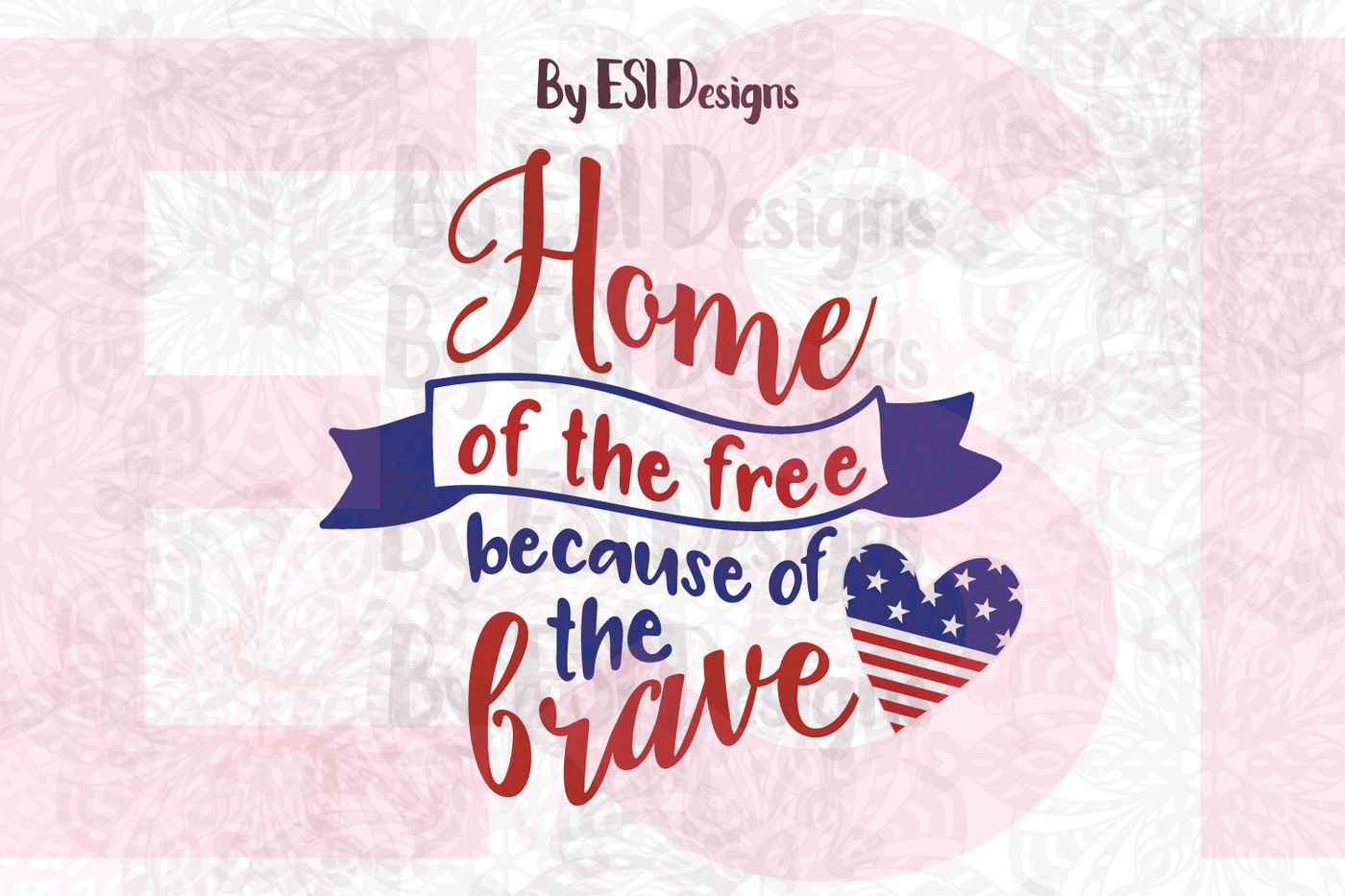 Home Of The Free, Because Of The Brave - Cutting Files And Printable - Home Of The Free Because Of The Brave Printable