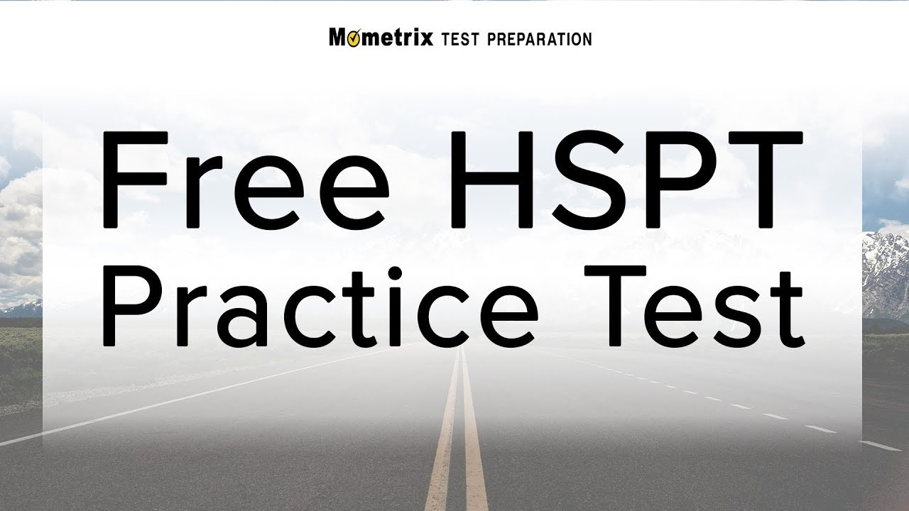 Hspt Practice Exam (2019) - Hspt Practice Test - Free Printable Hspt Practice Test