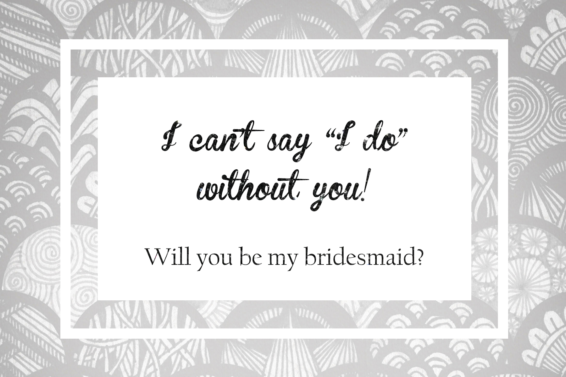 This is a graphic of Insane I Can't Say I Do Without You Free Printable