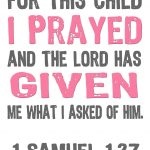 Jon And Bethany: Free Printable: For This Child I Prayed | Bible   For This Child We Have Prayed Free Printable