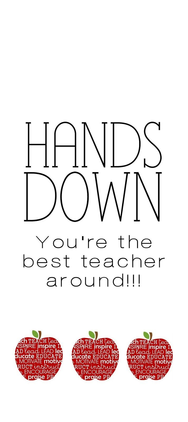 Serving Pink Lemonade: Hands Down You're The Best Teacher Around - Hands Down You Re The Best Teacher Around Free Printable