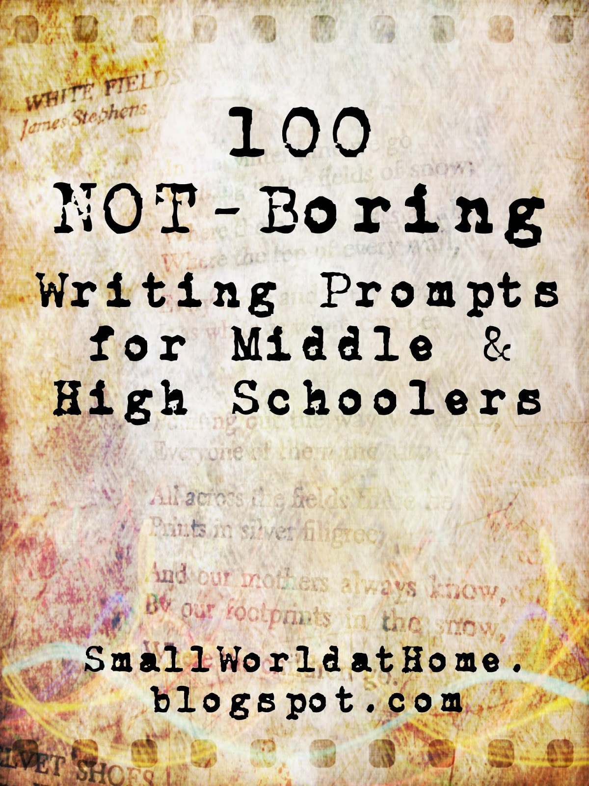 Smallworld: 100 Not-Boring Writing Prompts For Middle- And High - Free Printable Writing Prompts For Middle School