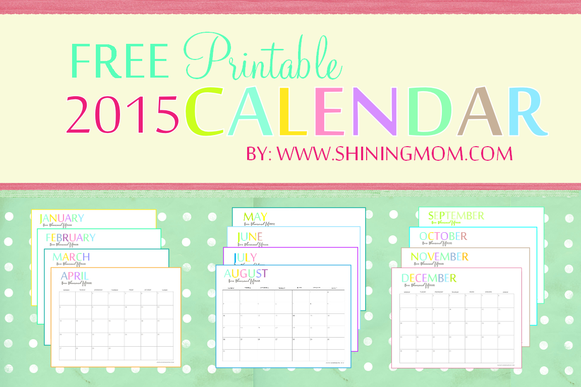 The Printable 2015 Monthly Calendarshiningmom Is Here! - Free Printable Diary 2015